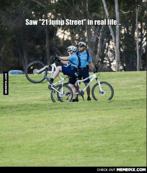 """my heroesomg-humor.tumblr.com: Saw """"21 Jump Street"""" in real life.  CНECK OUT MЕМЕРIХ.COМ  MEMEPIX.COM my heroesomg-humor.tumblr.com"""