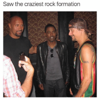Funny, Saw, and The Rock: Saw the craziest rock formation  AUL Why is The Rock looking at Kid Rock like that though (@drgrayfang)