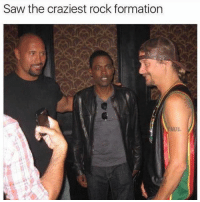 The rock, chris rock, and kid rock. Legendary.: Saw the craziest rock formation The rock, chris rock, and kid rock. Legendary.