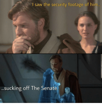 "Anakin really does have the low ground 😉  Posted by Chris Jones on our Facebook group ""Just Jedi Memes"": saw the security footage of him  ...sucking off The Senate Anakin really does have the low ground 😉  Posted by Chris Jones on our Facebook group ""Just Jedi Memes"""