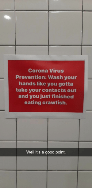 Saw the Texas Coronavirus Prevention sign. So here is one I saw in my work bathroom in Louisiana yesterday!: Saw the Texas Coronavirus Prevention sign. So here is one I saw in my work bathroom in Louisiana yesterday!