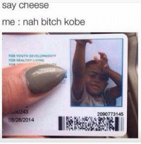 Memes, Kobe, and Youth: Say Cheese  me nah bitch kobe  FOR YOUTH DEVELOPMENT  FOR HEALTHY LIVING  FOR En  06/28/2014  2090773145 #RockoMamba24 #WWLG4L