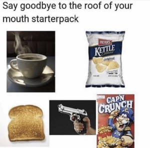 Dank, Memes, and Target: Say goodbye to the roof of your  mouth starterpack  HERRS  KETTLE  original  CAPN Them kettle chips annoying by Mad-Villainy- MORE MEMES