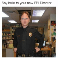 Fbi, Hello, and Memes: Say hello to your new FBI Director  NO Can't believe Trump actually nominated this guy @_theblessedone is 🔥🔥