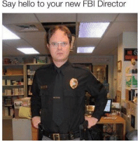 The Office Quotes: Say hello to your new FBI Director The Office Quotes