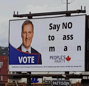 Ass, Party, and Corp: Say NO  to ass  Immgation  VOTE  PEOPLE'S  PARTY  utherand by Tram Nerth Stroneg&Fre Adorising Corp (20-141 Adelaide Read Wiest Toranta ON MS S416-646-1374  28  Han PATTISON Say NO : sbubby