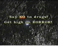 Drugs, Horror, and Get: Say NO to drugs!  Get high on HORROR