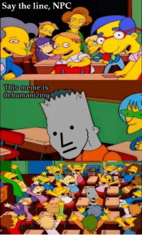 Meme, Memes, and Meta: Say the line, NPC  his meme is  dehumanizing NPC Memes and Meta Memes.