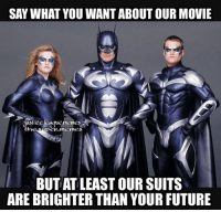 Sad part is that it's not like neon color bright. Also, here's the next Batman related post of the day. Couldn't let Nightwing (admin) have all the fun lmao -Shazam ⚡️: SAY WHAT YOU WANT ABOUT OUR MOVIE  ice  me  BUT AT LEAST OUR SUITS  ARE BRIGHTER THAN YOUR FUTURE Sad part is that it's not like neon color bright. Also, here's the next Batman related post of the day. Couldn't let Nightwing (admin) have all the fun lmao -Shazam ⚡️