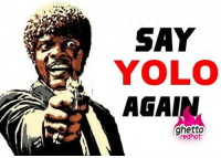 """Ghetto, Meme, and Yolo: SAY  YOLO  AGAIN  ghetto  redhot <p class=""""tumblrize-linkback""""><a href=""""http://www.ghettoredhot.com/say-yolo-meme/"""" title=""""Go to original post at Ghetto Red Hot"""" rel=""""bookmark"""">Do you speak it?</a></p>"""