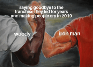 1. Lie down 2. Try not to cry 3. Cry a lot: saying goodbye to the  franchise they led for years  and making people cry in 2019  iron man  woody 1. Lie down 2. Try not to cry 3. Cry a lot