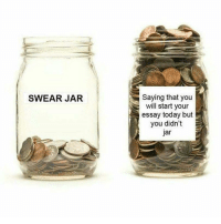 "Http, Today, and Via: Saying that you  will start your  essay today but  you didn't  jar  SWEAR JAR <p>I see some merit. Buy? via /r/MemeEconomy <a href=""http://ift.tt/2jj2U6s"">http://ift.tt/2jj2U6s</a></p>"