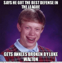 Facebook, Meme, and Memes: SAYS HE GOT THE BEST DEFENSE IN  THE LEAGUE  GETSANKLESBROKEN BYLUKE  WALTON  Brought By Facebook.  corn/NBA Memes  atipl Meme com Tough luck, BRIAN!