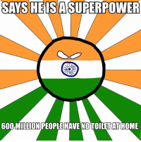 New India meme by me :3   https://i.imgur.com/8d0JBRz.jpg  ~Sultan: SAYS HEISA SUPERPOWER  600 MILLIONPEOPLEHAVENOTOILET/ATHOME  22 New India meme by me :3   https://i.imgur.com/8d0JBRz.jpg  ~Sultan