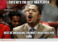 D-Rose is the Best NBA Player! Credit: David Street  http://www.lolception.com/1911: SAYS HE'S THE BEST NBA PLAYER  BESTATAVERAGING THE MOST HIGH FIVES PER  GAME D-Rose is the Best NBA Player! Credit: David Street  http://www.lolception.com/1911