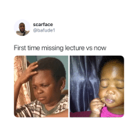 Scarface, True, and Time: scarface  @bafude1  First time missing lecture vs now So true 😅
