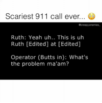 She was murdered😳😔 - - ⚠️ do not watch this if you're under 12 or easily scared. - - - horror creepy scary 911 terrifying death nightmare creepyenemies creepyvideo jumpscare horrormovie: Scariest 911 call ever.  @creepy.enemies  Ruth: Yeah uh.. This is uh  Ruth [Edited] at [Edited]  Operator (Butts in): What's  the problem ma'am? She was murdered😳😔 - - ⚠️ do not watch this if you're under 12 or easily scared. - - - horror creepy scary 911 terrifying death nightmare creepyenemies creepyvideo jumpscare horrormovie