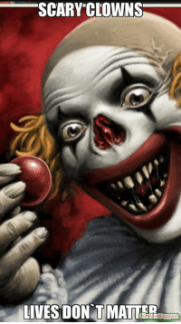Pictures Of Scary Clowns: SCARY CLOWNS  LIVES DONSTMATTERL