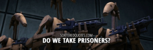 Mega, Nerf, and Area 51: -SCATTEREDQUOTES.COM-  DO WE TAKE PRISONERS? When I knock out a area 51 gaudy with my mega nerf