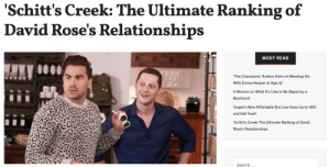 """David Rose has had quite the emotional journey on Schitt's Creek — and that includes his relationships.David is pansexual, which means, as David would say, he """"likes the wine and not the label."""" But since moving to the small town, he's actually only had relationships with cisgender men and women.Of course, we all know where David's romantic journey ends up. And David and Patrick are pretty much the cutest couple on TV. But what about all the people he dated before he met Patrick?Read it here: Schitt's Creek: The Ultimate Ranking of  David Rose's Relationships  MOST READ  The Champions' Anders Holm on Meeting His  Wife Emma Nesper at Age 12  5 Women on What It's Like to Be Raped by a  Boyfriend  Target's New Affordable Bra Line Goes Up to 46G  and Hell Yeah!  Schitt's Creek: The Ultimate Ranking of David  Rose's Relationships  Search .. David Rose has had quite the emotional journey on Schitt's Creek — and that includes his relationships.David is pansexual, which means, as David would say, he """"likes the wine and not the label."""" But since moving to the small town, he's actually only had relationships with cisgender men and women.Of course, we all know where David's romantic journey ends up. And David and Patrick are pretty much the cutest couple on TV. But what about all the people he dated before he met Patrick?Read it here"""