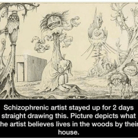 Memes, Cool, and House: Schizophrenic artist stayed up for 2 days  straight drawing this. Picture depicts what  he artist believes lives in the woods by their  house. That's scary cool ~Matt