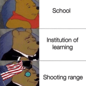 First meme - Be Kind: School  Institution of  learning  Shooting range First meme - Be Kind