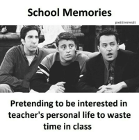 Memes, 🤖, and Soulmate: School Memories  positiveresult  Pretending to be interested in  teacher's personal life to waste  time in class Tag friends 😂😂😂 Check out all of my prior posts⤵🔝 Positiveresult positive positivequotes positivity life motivation motivational love lovequotes relationship lover hug heart quotes positivequote positivevibes kiss king soulmate girl boy friendship dream adore inspire inspiration couplegoals