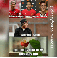 Sterling 👌😁😎👋: Schweinsteiger+Depay Darmian-E52.32m  Troll Football  Sterling-£50m  BUT THAT SNONE OFMY  BUSINESS THO  memecrunch-Comm Sterling 👌😁😎👋