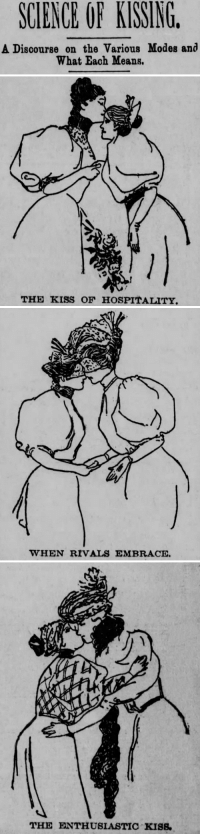 trickym00n:  yesterdaysprint:  Boston Post, Massachusetts, April 28, 1895  @bisexual-prussian and in order we see Morail kismesis and Matesprit: SCIENCE OF KISSING  A Discourse on the Various Modes and  What Each Means.   っ  THE KISS OF HOSPITALITY   WHEN RIVALS EMBRACE   THE ENTHUSIASTIC KISS. trickym00n:  yesterdaysprint:  Boston Post, Massachusetts, April 28, 1895  @bisexual-prussian and in order we see Morail kismesis and Matesprit