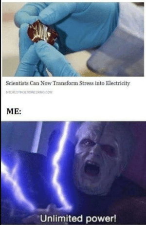 Unlimited power!! 😈 via /r/funny https://ift.tt/2PNEr4m: Scientists Can Now Transform Stress into Electricity  NTERESTHOE NGRİEERING.COM  ME:  Unlimited power! Unlimited power!! 😈 via /r/funny https://ift.tt/2PNEr4m