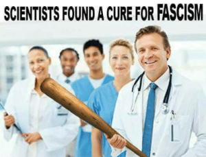 lighthouse1138: docincredible:   bando–grand-scamyon: why am I chuckling so hard  The cure for fascism is… politically-motivated threats of brutal physical violence? That's literally fascism.   Yeah, remember how we defeated fascism in WW2 through polite conversation : SCIENTISTS FOUND A CURE FOR FASCISM lighthouse1138: docincredible:   bando–grand-scamyon: why am I chuckling so hard  The cure for fascism is… politically-motivated threats of brutal physical violence? That's literally fascism.   Yeah, remember how we defeated fascism in WW2 through polite conversation