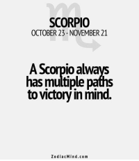 Fall, Free, and Horoscope: SCORPIO  OCTOBER 23-NovEMBER 21  A Scorpio alwa  has multiple paths  to victory in mind.  Zodiac Min d.com Dec 30, 2016. Do not fall for provocations coming from a person who is cunningly carrying out its intentions. It is time for diplomacy, not for fierce and sudden......... . ...FOR FULL HOROSCOPE VISIT: http://horoscope-daily-free.net/scorpio
