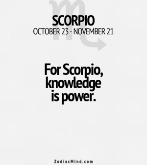 Free, Horoscope, and Http: SCORPIO  OCTOBER 23-NOVEMBER 21  For Scorpio,  knowledge  is power.  ZodiacMind.com Full DAILY HOROSCOPE: http://horoscope-daily-free.net