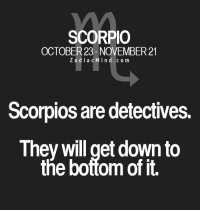 Free, Horoscope, and Http: SCORPIO  OCTOBER 23- NOVEMBER 21  Z o d i a c M i n d c o m  Scorpios are detectives.  They Will get doWn to  the bottom ofit. Apr 27, 2017. What you have been waiting for weeks (maybe even months) is now finally coming. The doors that you have been persistently knocking on without effect are.. ...FOR FULL HOROSCOPE VISIT: http://horoscope-daily-free.net