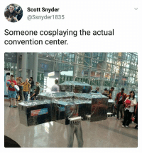 Memes, 🤖, and Meta: Scott Snyder  @Ssnyder1835  Someone cosplaying the actual  convention center. Meta of metas | Follow @aranjevi for more!