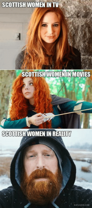 Movies, Women, and Scottish: SCOTTISH WOMEN IN TV  SCOTTISH WOMENIN MOVIES  SCOTISHWOMEN IN REALITY  EATLIVER.COM I can attest them scots
