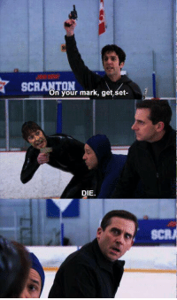 "Set, Scranton, and Get: SCRANTON  your mark, get set  DIE. ""r https://t.co/oXKCZtYDVV"