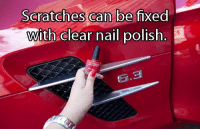 Driving, Travel, and Can: Scratches can be fixed  with clear nail polish 32 Driving And Travel Hacks You Need to Know