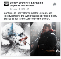 these terrorized me as a child so im so fucking excited to see these stories come to life: Scream Sirens with Latreveate  SAEAM  SIRENS  Stephens and 2 others.  January 14, 2016.  Confirmed! Today Horror master Guillermo del  Toro tweeted to the world that he's bringing 'Scary  Stories to Tell in the Dark' to the big screen. these terrorized me as a child so im so fucking excited to see these stories come to life