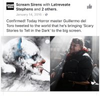 MY CHILDHOOD: Scream Sirens with Latreveate  SCREAM  SIRENS  Stephens and 2 others.  January 14, 2016.  Confirmed! Today Horror master Guillermo del  Toro tweeted to the world that he's bringing 'Scary  Stories to Tell in the Dark' to the big screen. MY CHILDHOOD