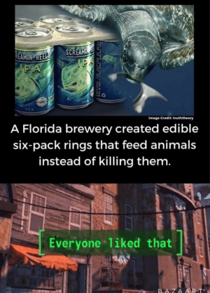 We forgive you Florida by Hades_XC MORE MEMES: SCREAMIN  IPA  REAMIN REELS  IPA  Image Credit: truththeory  A Florida brewery created edible  six-pack rings that feed animals  instead of killing them.  Everyone 1iked that  BAZAART We forgive you Florida by Hades_XC MORE MEMES