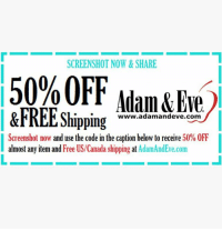 Get 50% OFF almost any item & FREE U.S.-Canadian Shipping. Use offer code 'RULE' at AdamandEve's Website. 18+ Only!: SCREENSHOT NOW & SHARE  50%OFF Adam Eve  &FREE Shipping  www.adamandeve com  Screenshot now and use the code in the caption below to receive  50% 0FF  almost any item and  Free US/Canada shipping  at AdamAndEve.com Get 50% OFF almost any item & FREE U.S.-Canadian Shipping. Use offer code 'RULE' at AdamandEve's Website. 18+ Only!