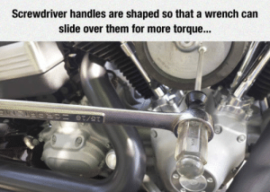 srsfunny:I Had No Idea About This: Screwdriver handles are shaped so that a wrench can  slide over them for more torque... srsfunny:I Had No Idea About This