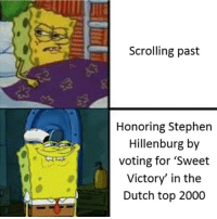 Stephen, Dutch Language, and Top: Scrolling past  Honoring Stephen  Hillenburg by  voting for 'Sweet  Victory' in the  Dutch top 2000 Im doing my part!