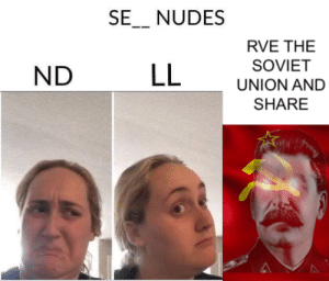 share nudes: SE_ NUDES  RVE THE  SOVIET  LL  ND  UNION AND  SHARE share nudes