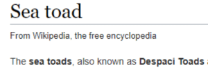 me_irl: Sea toad  From Wikipedia, the free encyclopedia  The sea toads, also known as Despaci Toads me_irl