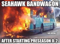 Lit, Nfl, and Seahawk: SEAHAWK BANDWAGON  ONFLMEMEZ  AFTER STARTING PRESEASONO-2 The bandwagon is lit!