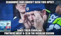 seahawk: SEAHAWKS FANS HAVENT BEEN THISUPSET Fox NP  NFL MEMES  FOX  DIVISIONAL  20 36  2:OO  SINCE THEIRCAROLINA  4TH QUARTER  PANTHERS WENT 6-10IN THE REGULAR SEASON