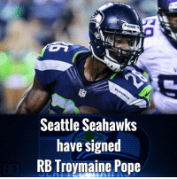 SEAHAWN  Seattle Seahawks  have signed  RB Troymaine Pope Seattle Seahawks have signed RB Troymaine Pope.