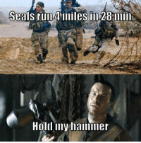 Any gameofthrones fans? *Spoilers allowed in comments* got7 got: Seals run 4 iniles in 28 min  Hold myhammer Any gameofthrones fans? *Spoilers allowed in comments* got7 got